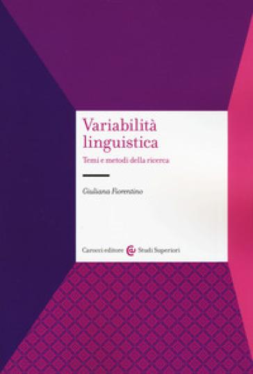 Variabilità linguistica. Temi e metodi della ricerca - Giuliana Fiorentino | Thecosgala.com