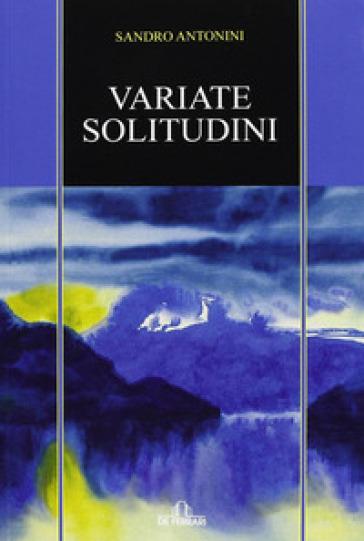 Variate solitudini - Sandro Antonini |