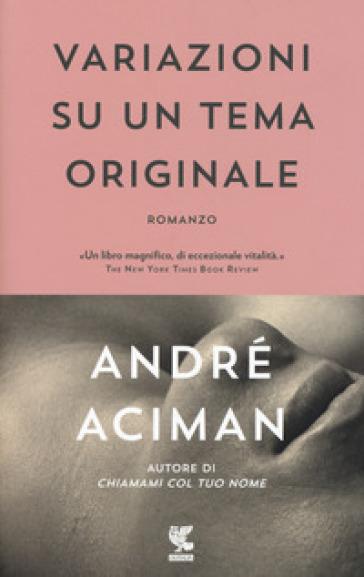 Variazioni su un tema originale - André Aciman   Kritjur.org