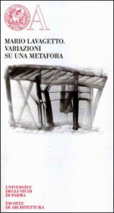 Variazioni su una metafora - Mario Lavagetto |
