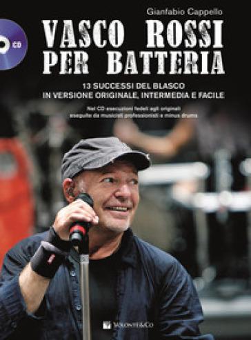 Vasco Rossi per batteria. Con CD Audio formato MP3 - Gianfabio Cappello | Thecosgala.com