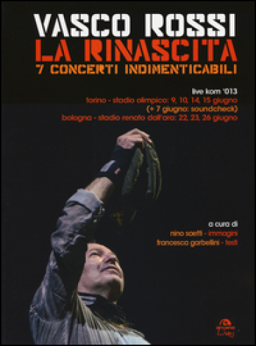 Vasco Rossi. La rinascita. 7 concerti indimenticabili - N. Scietti | Ericsfund.org