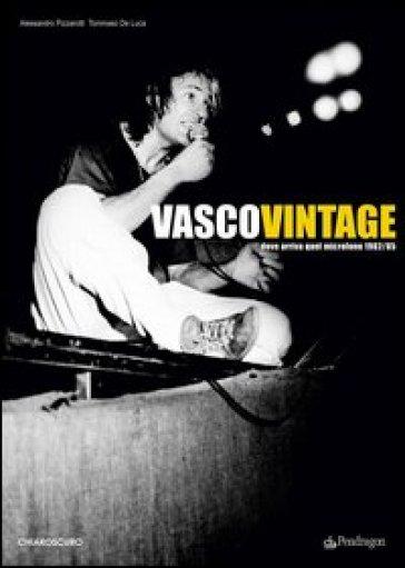 Vasco vintage. Dove arriva quel microfono 1982-85 - Tommaso De Luca | Rochesterscifianimecon.com