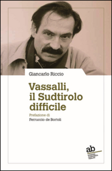 Vassalli, il Sudtirolo difficile - Giancarlo Riccio   Kritjur.org