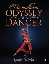Vasundhara - Odyssey of a Dancer