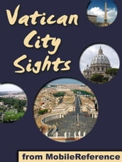 Vatican City Sights: a travel guide to the top attractions in Vatican City, Rome (Italy) (Mobi Sights)