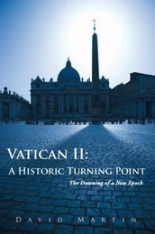 Vatican Ii: a Historic Turning Point