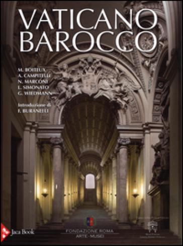 Vaticano barocco. Arte, architettura e cerimoniale - R. Cassanelli | Thecosgala.com
