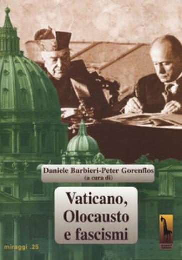 Vaticano, olocausto e fascismi - D. Barbieri |