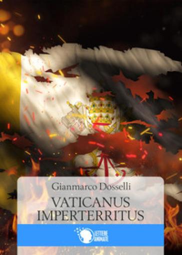 Vaticanus imperterritus - Gianmarco Dosselli |