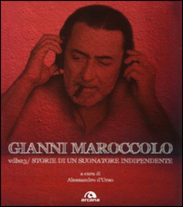 Vdb23/storie di un suonatore indipendente - Gianni Maroccolo |