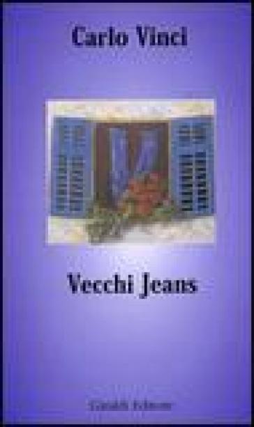 Vecchi jeans - Carlo Vinci pdf epub
