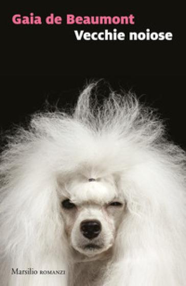 Vecchie noiose - Gaia De Beaumont   Rochesterscifianimecon.com