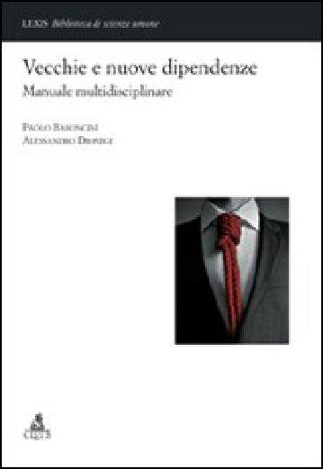 Vecchie e nuove dipendenze. Manuale multidisciplinare