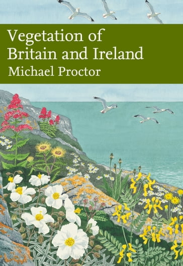 Vegetation of Britain and Ireland (Collins New Naturalist Library, Book 122)
