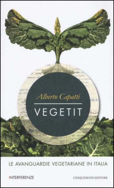 Vegetit. Le avanguardie vegetariane in Italia