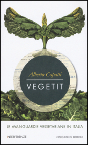 Vegetit. Le avanguardie vegetariane in Italia