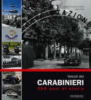 Veicoli dei carabinieri. 200 anni di storia - Giuseppe Thellung |