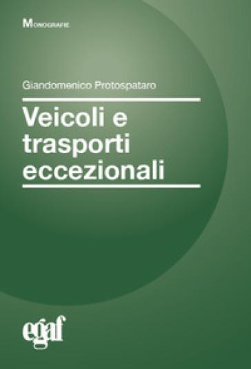 Veicoli e trasporti eccezionali - Giandomenico Protospataro | Thecosgala.com