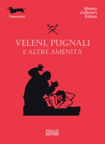 Veleni, pugnali e altre amenità - G. Viganò  