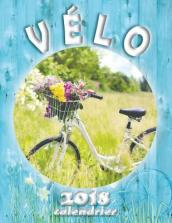 Velo 2018 Calendrier (Edition France)