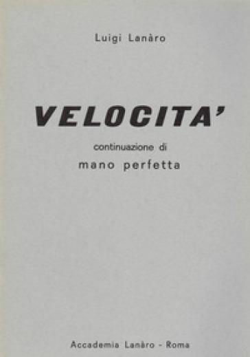 Velocità - Luigi Lanaro | Thecosgala.com