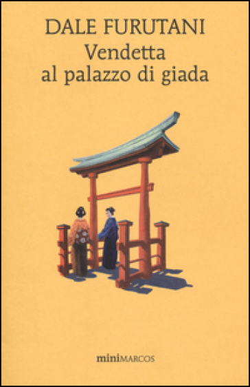 Vendetta al palazzo di giada - Dale Furutani |