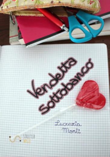 Vendetta sottobanco - Lucrezia Monti  