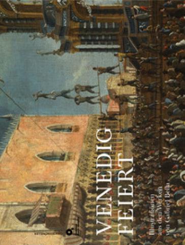 Venedig feiert. Ediz. illustrata - Madile Gambier |