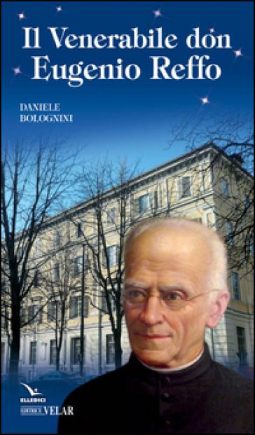 Venerabile don Eugenio Reffo - Daniele Bolognini | Kritjur.org