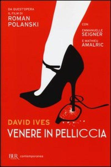 Venere in pelliccia - David Ives |