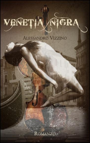 Venetia nigra - Alessandro Vizzino |