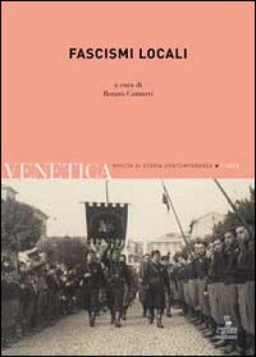 Venetica. Annuario di storia delle Venezie in età contemporanea (2011). 1.Fascismi locali - R. Camurri | Rochesterscifianimecon.com