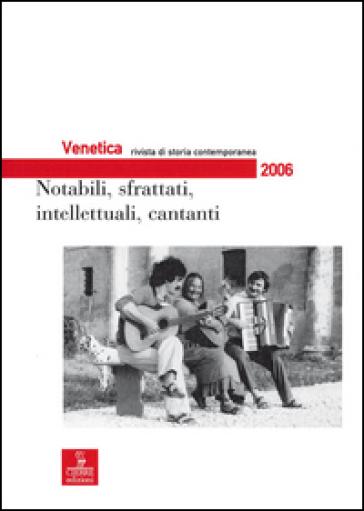 Venetica. Annuario di storia delle Venezie in età contemporanea (2006). 2.Notabili, sfrattati, intellettuali, cantanti - Istresco |