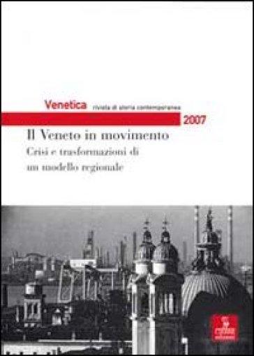 Venetica. Annuario di storia delle Venezie in età contemporanea (2007). 2.Il Veneto in movimento