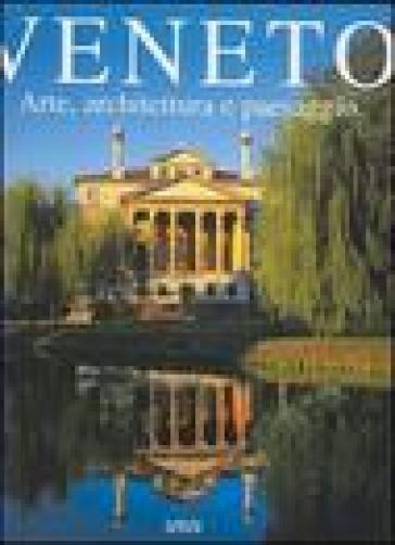 Veneto. Arte, architettura e paesaggio