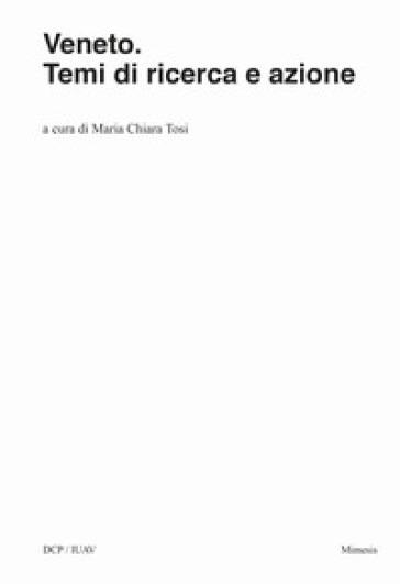 Veneto. Temi di ricerca e azione - M. C. Tosi | Ericsfund.org