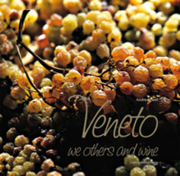 Veneto, we others and wine - Andrea Zanfi |
