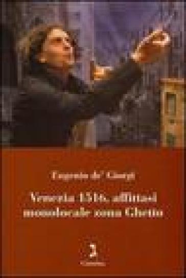 Venezia 1516, affittasi monolocale zona ghetto. Con DVD - Eugenio De' Giorgi   Rochesterscifianimecon.com