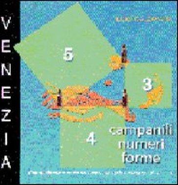 Venezia. Campanili numeri forme - Maria Vatova Vedovato  