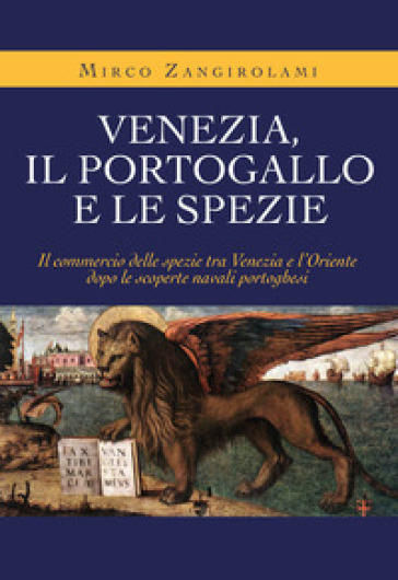Venezia, il Portogallo e le spezie - Mirco Zangirolami  