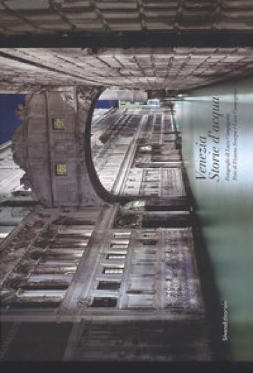 Venezia. Storie d'acqua. Ediz. italiana e francese - Tiziano Scarpa  