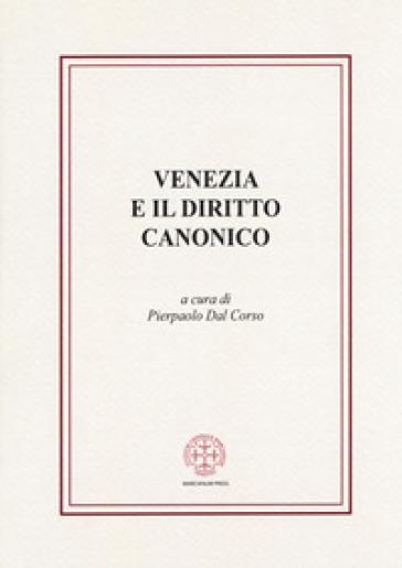 Venezia e il diritto canonico - P. Dal Corso | Rochesterscifianimecon.com