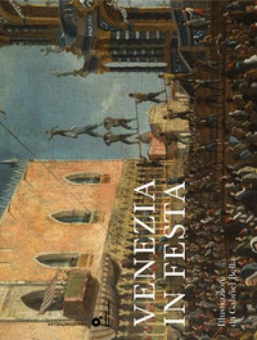 Venezia in festa. Ediz. illustrata - Madile Gambier |