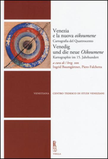 Venezia e la nuova Oikoumene. Cartografia del Quattrocento-Venedig und die neue Oikoumene. Kartographie im 15. Jahrhundert - I. Baumgartner | Kritjur.org