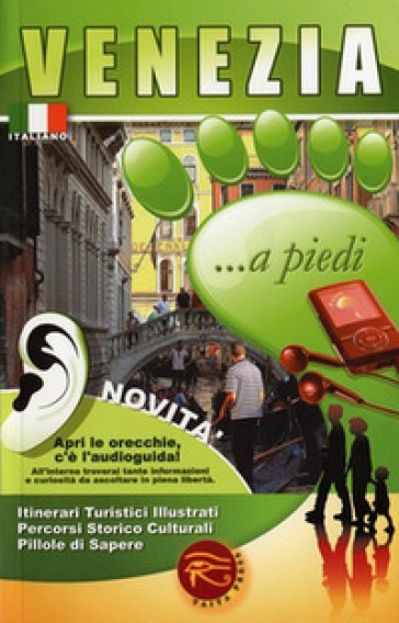 Venezia... a piedi. Con audioguida scaricabile online - P. Cantafio | Rochesterscifianimecon.com