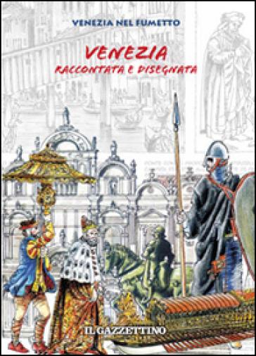 Venezia raccontata e disegnata - Paolo Bertuzzo | Rochesterscifianimecon.com
