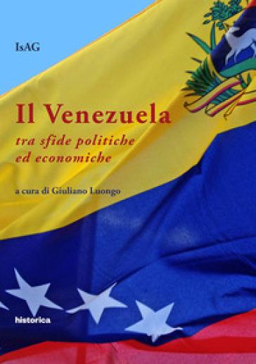 Il Venezuela tra sfide politiche ed economiche - G. Luongo |