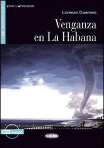 Venganza en la Habana. Con CD Audio - Margarita Barbera Quiles | Jonathanterrington.com