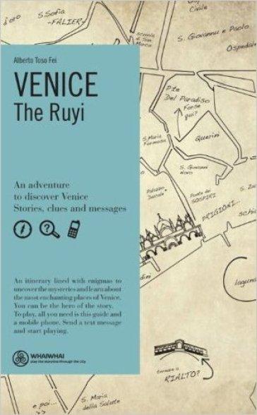 Venice. The Ruyi. Ediz. inglese - Alberto Toso Fei |